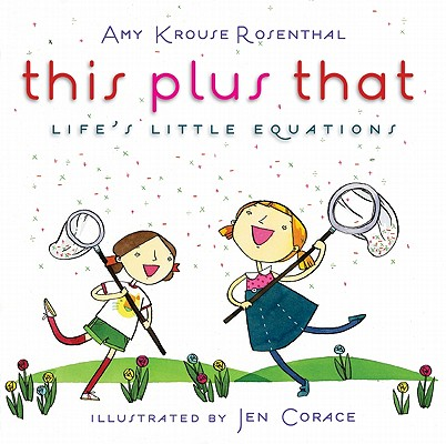 This Plus That By Rosenthal, Amy Krouse/ Corace, Jen (ILT)