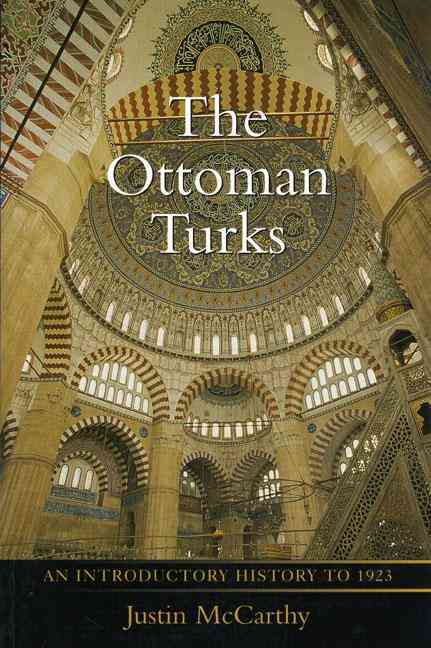 The Ottoman Turks By McCarthy, Justin